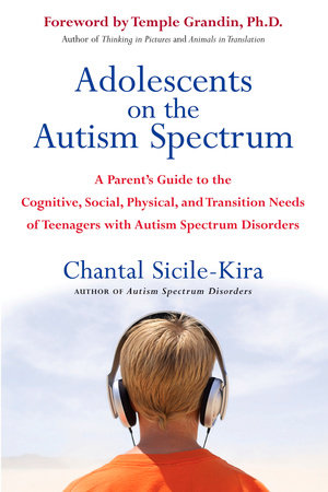 Adolescents on the Autism Spectrum by Chantal Sicile-Kira