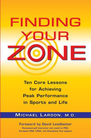 Finding Your Zone by Michael Lardon