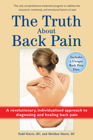 The Truth About Back Pain by Todd Sinett DC and Sheldon Sinett DC