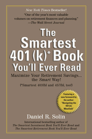 Smartest 401(k) Book You'll Ever Read by Daniel R. Solin