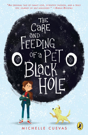 The Care and Feeding of a Pet Black Hole by Michelle Cuevas