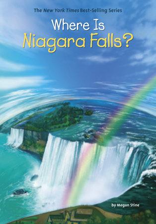 Where Is Niagara Falls? by Megan Stine and Who HQ