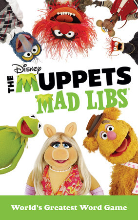 The Muppets Mad Libs by Kendra Levin