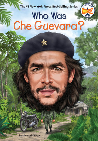 Who Was Che Guevara? by Ellen Labrecque and Who HQ