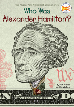 Who Was Alexander Hamilton? by Pam Pollack, Meg Belviso and Who HQ
