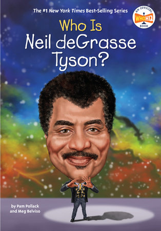 Who Is Neil deGrasse Tyson? by Pam Pollack, Meg Belviso and Who HQ