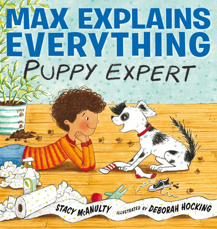 Max Explains Everything: Puppy Expert by Stacy McAnulty