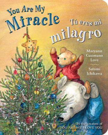 Tú eres mi milagro / You Are My Miracle by Maryann Cusimano Love and Satomi Ichikawa