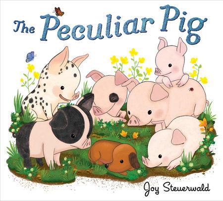 The Peculiar Pig by Joy Steuerwald