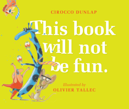 This Book Will Not Be Fun by Cirocco Dunlap