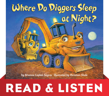 Where Do Diggers Sleep at Night?: Read & Listen Edition by Brianna Caplan Sayres