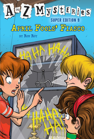 A to Z Mysteries Super Edition #9: April Fools' Fiasco by Ron Roy