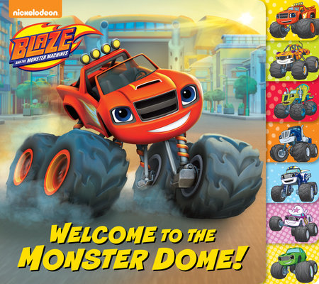 Welcome to the Monster Dome! (Blaze and the Monster Machines) by Frank Berrios