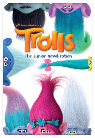Trolls: The Junior Novelization (DreamWorks Trolls) by Random House