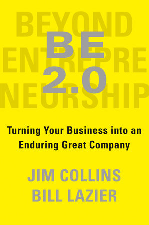 BE 2.0 (Beyond Entrepreneurship 2.0) by Jim Collins and William Lazier