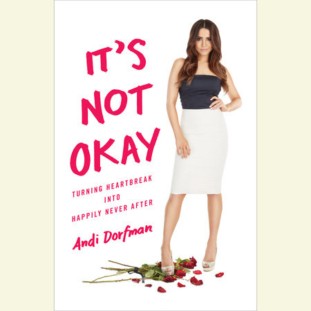 It's Not Okay by Andi Dorfman