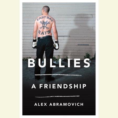Bullies by Alex Abramovich