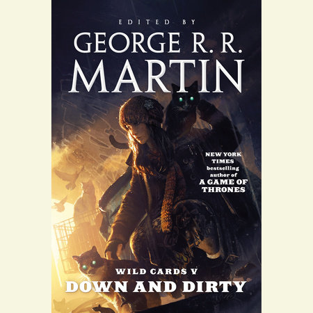 Wild Cards V: Down and Dirty by George R. R. Martin