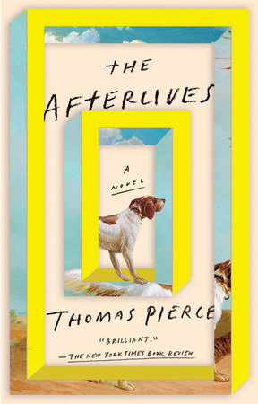 The Afterlives by Thomas Pierce