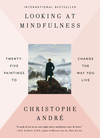 Looking at Mindfulness by Christophe Andre