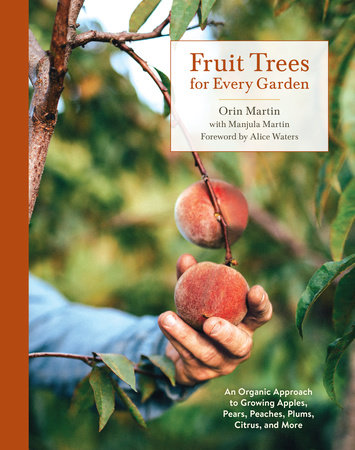 Fruit Trees for Every Garden by Orin Martin and Manjula Martin