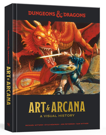 Dungeons & Dragons Art & Arcana by Michael Witwer, Kyle Newman, Jon Peterson and Sam Witwer