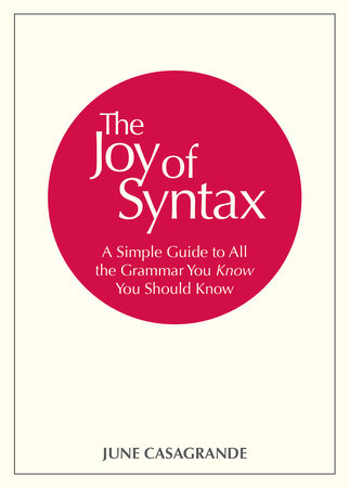 The Joy of Syntax by June Casagrande
