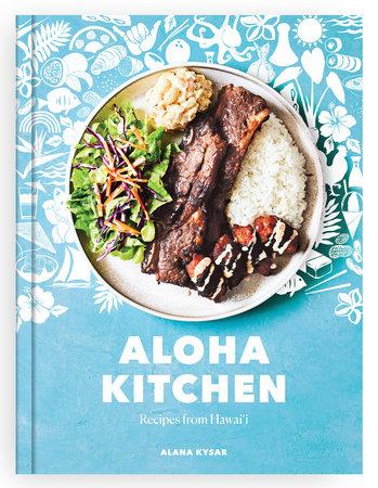 Aloha Kitchen by Alana Kysar
