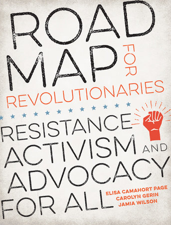Road Map for Revolutionaries by Elisa Camahort Page, Carolyn Gerin and Jamia Wilson