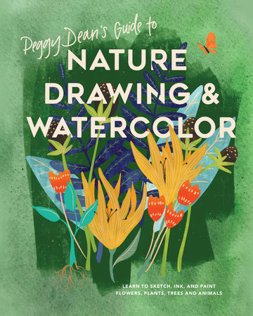 Peggy Dean's Guide to Nature Drawing and Watercolor by Peggy Dean