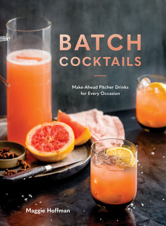 Batch Cocktails by Maggie Hoffman