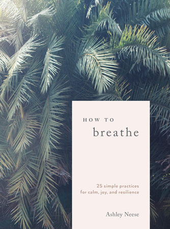 How to Breathe by Ashley Neese