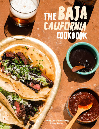 The Baja California Cookbook by David Castro Hussong and Jay Porter
