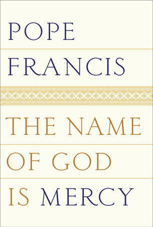The Name of God Is Mercy by Pope Francis