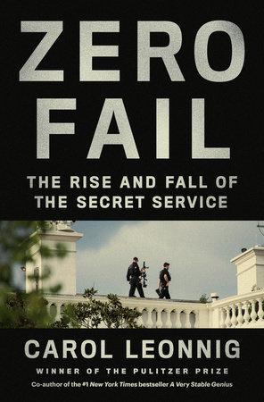 Zero Fail by Carol Leonnig