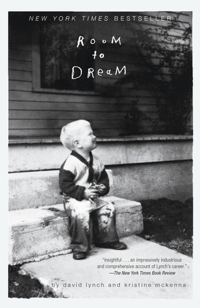 Room to Dream by David Lynch and Kristine McKenna
