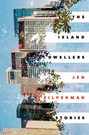 The Island Dwellers by Jen Silverman