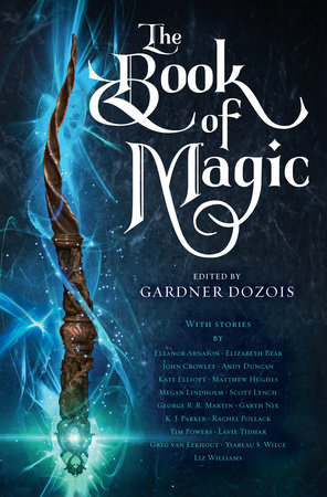 The Book of Magic by George R. R. Martin, Scott Lynch, Elizabeth Bear and Garth Nix