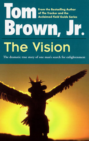 The Vision by Tom Brown, Jr.