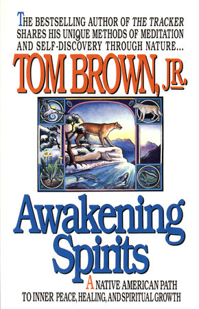 Awakening Spirits by Tom Brown, Jr.