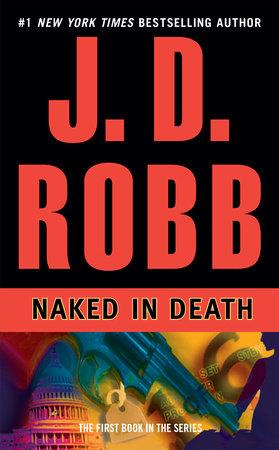 Naked in Death by J  D  Robb | PenguinRandomHouse com: Books