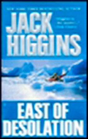 East of Desolation by Jack Higgins