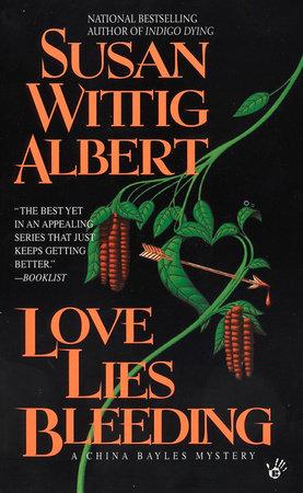 Love Lies Bleeding by Susan Wittig Albert