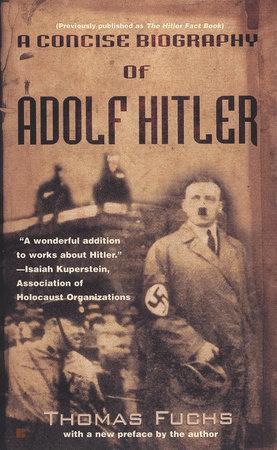 A Concise Biography of Adolf Hitler by Thomas Fuchs