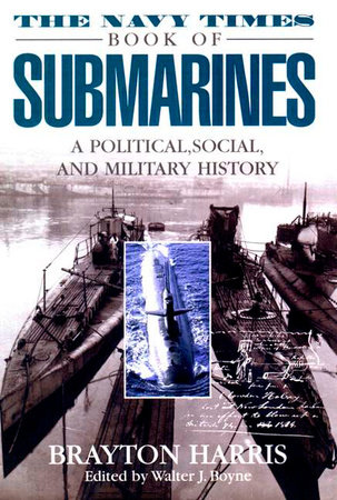 The Navy Times Book of Submarines by Brayton Harris