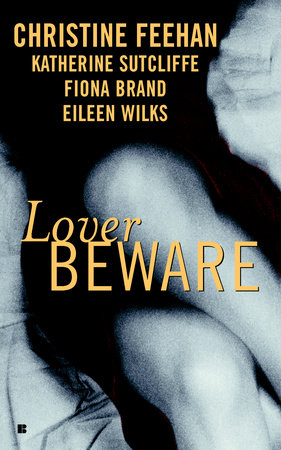 Lover Beware by Christine Feehan, Katherine Sutcliffe, Eileen Wilks and Fiona Brand