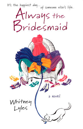Always the Bridesmaid by Whitney Lyles