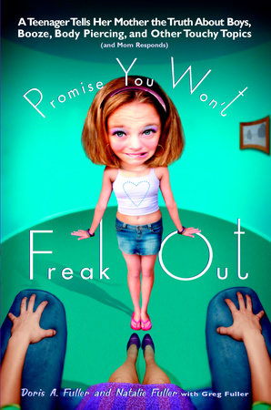 Promise You Won't Freak Out by Doris A. Fuller and Natalie Fuller