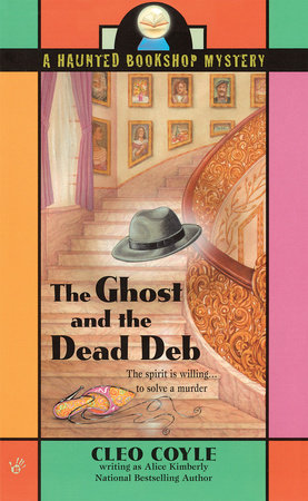 The Ghost and the Dead Deb by Alice Kimberly and Cleo Coyle