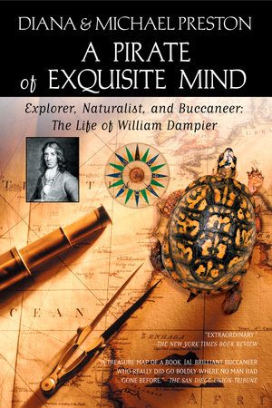A Pirate of Exquisite Mind by Diana Preston and Michael Preston
